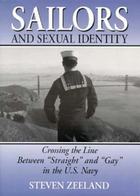 "Image for Sailors and Sexual Identity: Crossing the Line Between ""Straight"" and ""Gay"" in the U.S. Navy"