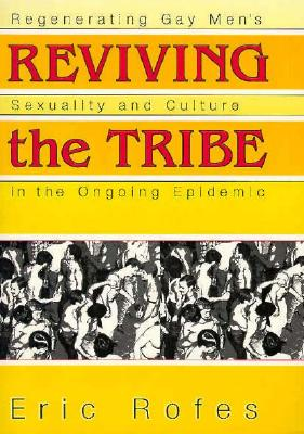 Image for REVIVING THE TRIBE REGENERATING GAY MEN'S SEXUALITY ...