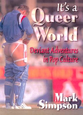 Image for It's a Queer World: Deviant Adventures in Pop Culture (Haworth Gay & Lesbian Studies)