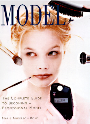 Image for Model: The Complete Guide for Men and Women