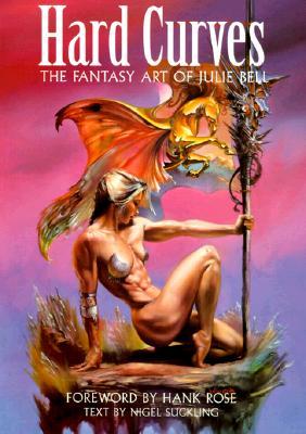 Image for Hard Curves: The Fantasy Art of Julie Bell