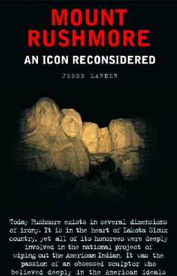 Image for Mount Rushmore: An Icon Reconsidered (Nation Books)