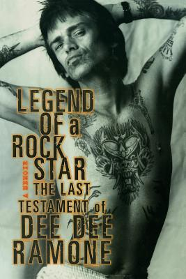 Image for Legend of a Rock Star: A Memoir: The Last Testament of Dee Dee Ramone