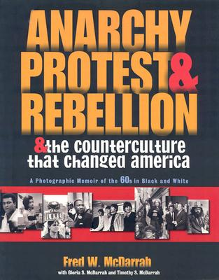 Image for Anarchy, Protest, and Rebellion: And the Counterculture That Changed America