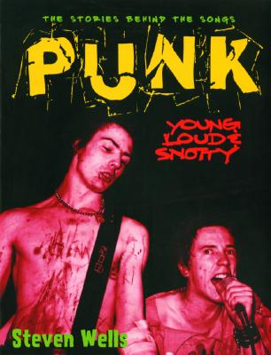 Image for Punk: Loud, Young and Snotty -- The Stories Behind the Songs (Stories Behind Every Song)