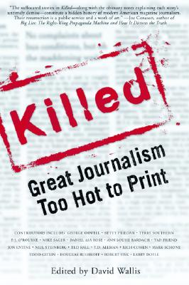 Image for Killed: Great Journalism Too Hot to Print (Nation Books)
