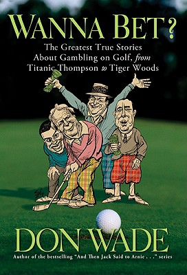 Image for WANNA BET? : THE GREATEST TRUE STORIES A