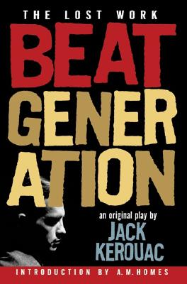 Image for Beat Generation : An Original Play By Jack Kerouac