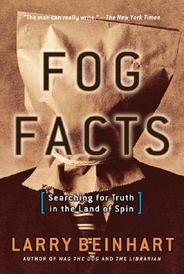 Image for FOG FACTS SEARCHING FOR TRUTH IN THE LAND OF SPIN