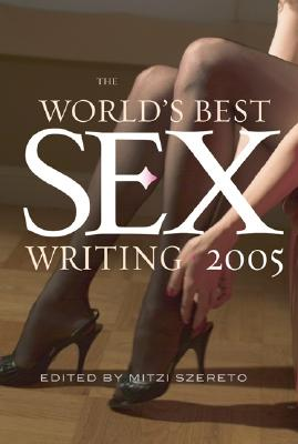 Image for The World's Best Sex Writing 2005