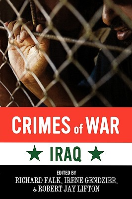 Crimes of War: Iraq, Falk,Richard/ Gendzier,Irene/ Lifton,Robert Jay