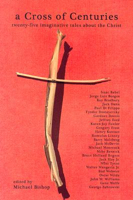 Image for CROSS OF CENTURIES, A TWENTY-FIVE IMAGINITIVE TALES ABOUT THE CHRIST