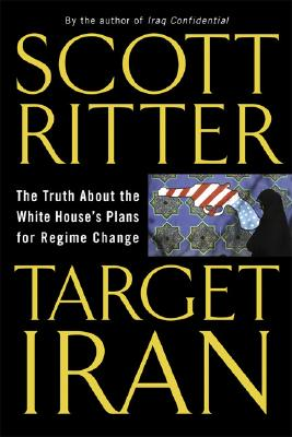 Image for Target Iran: The Truth About the White House's Plans for Regime Change