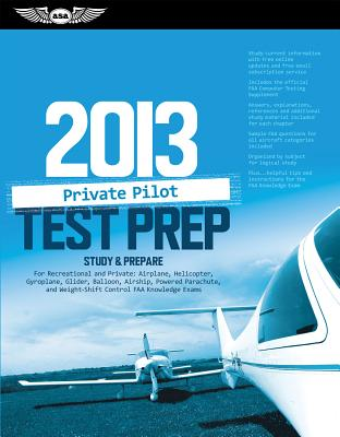 Image for Private Pilot Test Prep 2013: Study & Prepare for Recreational and Private: Airplane, Helicopter, Gyroplane, Glider, Balloon, Airship, Powered ... FAA Knowledge Exams (Test Prep series)