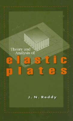 Image for Theory and Analysis of Elastic Plates and Shells, Second Edition (Series in Systems and Control)