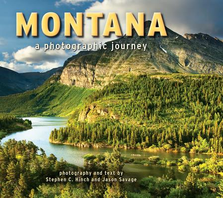 Montana: A Photographic Journey, Steve Hinch; Jason Savage