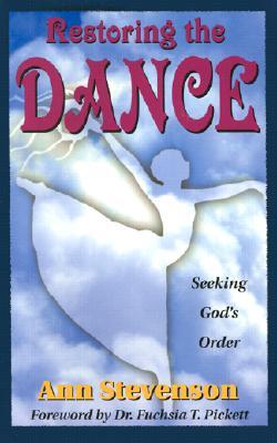 Image for Restoring the Dance: Seeking God's Order