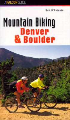 Image for Mountain Biking Denver and Boulder (Regional Mountain Biking Series)