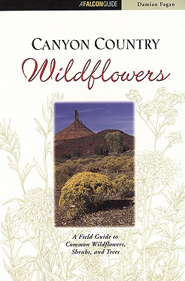 Image for Canyon Country Wildflowers : A Field Guide to Common Wildflowers, Shrubs, and Trees