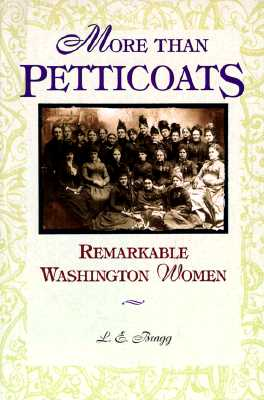Image for More than Petticoats: Remarkable Washington Women (More than Petticoats Series)