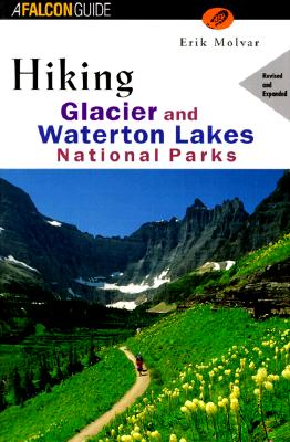 Image for HIKING GLACIER AND WATERTON LAKES NATIONAL PARKS A FALCON GUIDE