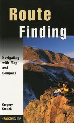 Route Finding: Navigating With Map And Compass (How To Climb Series), Crouch, Gregory