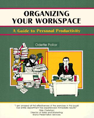 Image for Organizing Your Work Space: A Guide to Personal Productivity