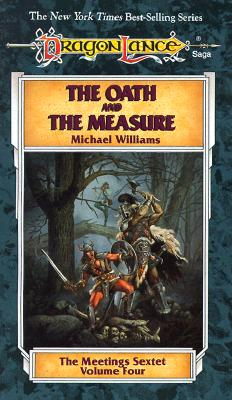 The Oath and the Measure (Dragonlance: The Meetings Sextet, Vol. 4), MICHAEL WILLIAMS