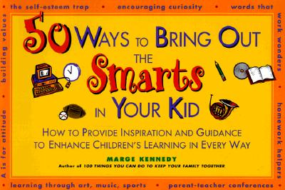 Image for 50 Ways to Bring Out the Smarts in Your Kid