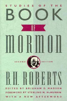 Studies of the Book of Mormon, Brigham D. Madsen, Brigham H. Roberts