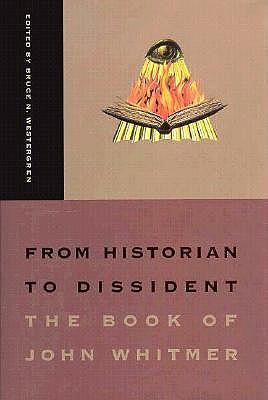 From Historian to Dissident: The Book of John Whitmer, John Whitmer