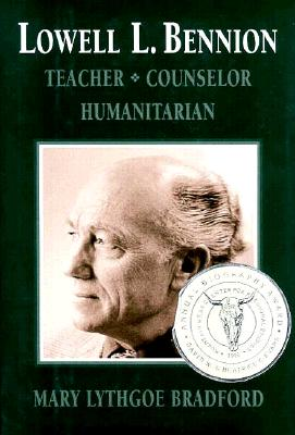 Image for Lowell L. Bennion: Teacher, Counselor, Humanitarian