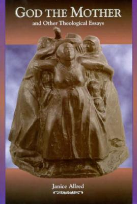 Image for God the Mother: And Other Theological Essays