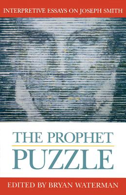 Image for The Prophet Puzzle: Interpretive Essays on Joseph Smith (Essays on Mormonism Series)