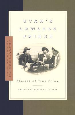 Image for Utah's Lawless Fringe: Stories of True Crime