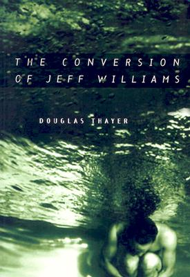 Image for The Conversion of Jeff Williams
