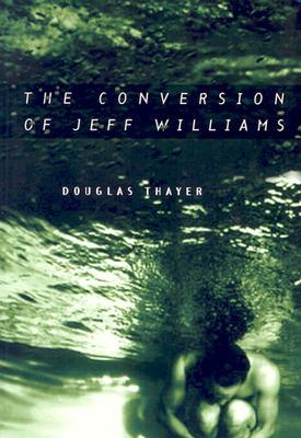 Conversion of Jeff Williams, DOUGLAS THAYER
