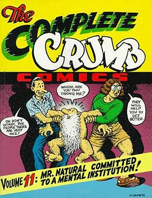 The Complete Crumb Volume 11: Mr. Natural Committed to a Mental Institution!