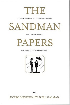 The Sandman Papers: An Exploration of the Sandman Mythology, Sanders, Joe; Gaiman, Neil (introduction)