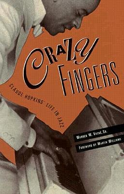 Image for Crazy Fingers: Claude Hopkins' Life in Jazz
