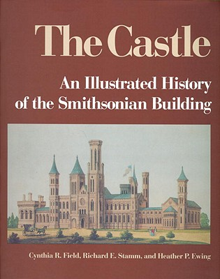 Image for Castle: Illustrated History of the Smithsonian Building