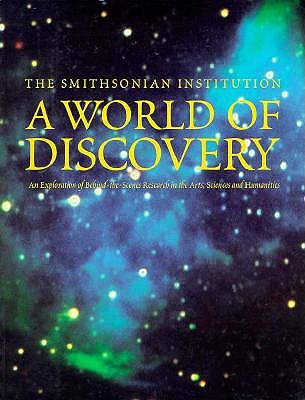 Image for A World of Discovery: An Exploration of Behind-the-Scenes Research in the Arts, Sciences, and Humanities