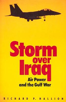Storm over Iraq : Air Power and the Gulf War, Hallion,Richard P.