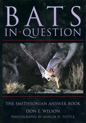 Bats in Question: The Smithsonian Answer Book, Don E. Wilson