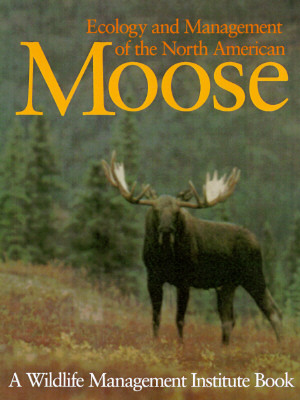 Image for Ecology And Management Of The North American Moose (zoo & Aquarium Biology & Conservation)