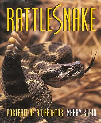 Rattlesnake: Portrait of a Predator, Rubio, Manny