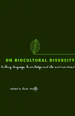 On Biological Diversity: Linking Language, Knowledge, and the Environment