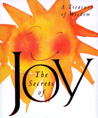 Image for The Secrets Of Joy: A Treasury Of Wisdom (Running Press Miniature Edition)