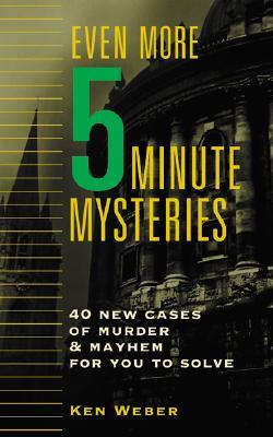 Even More Five Minute Mysteries, Weber, Ken
