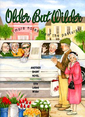 Older but Wilder: More Notes from the Pasture, Wilder, Effie Leland
